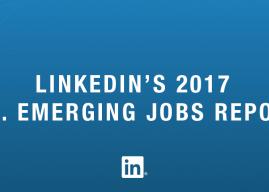 LinkedIn's 2017 U.S. Emerging Jobs Report