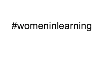 The words hashtag women in learning